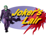 The New and Expanded JOKER'S LAIR to open in Summer